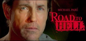 Road To Hell starring Michael Paré