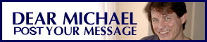 DEAR MICHAEL--POST YOUR MESSAGE